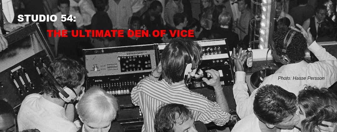 Studio 54: the Ultimate Den of Vice
